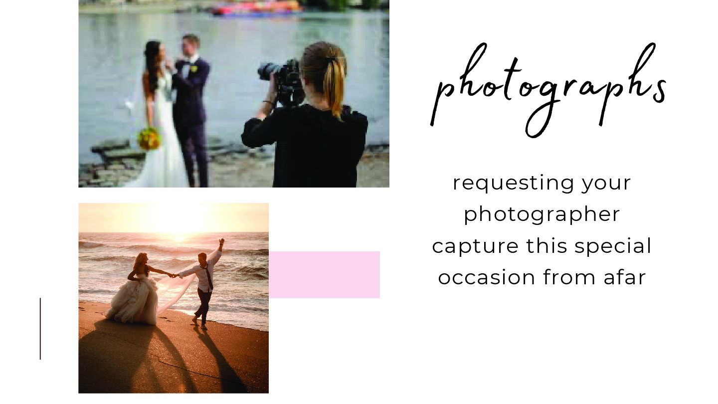 Requesting your photographer capture this special occasion from afar.